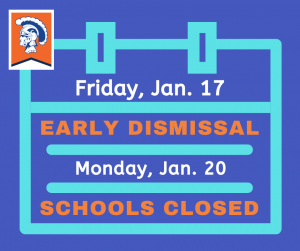 graphic announcing early dismissal Jan. 17 and school closure Jan. 20