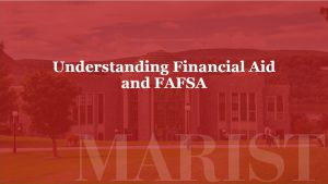 A red background with the words Understanding Financial Aid and FAFSA in white. A college building is in the background and the word MARIST is along the bottom